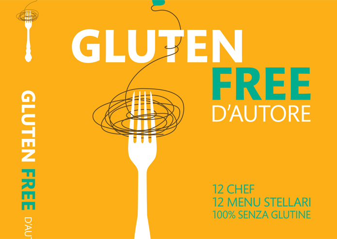 Gluten Free d'Autore: un libro e dodici Chef per ricette senza glutine.