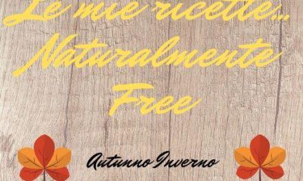 Naturalmente Free, le ricette stagionali senza glutine di Isabella Vendrame
